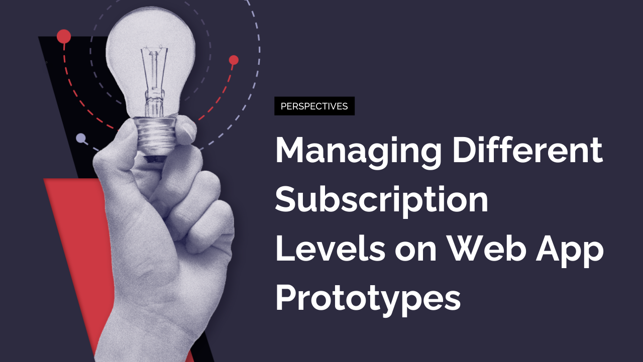 Notes on Managing Different Subscription Levels on Web App Prototypes