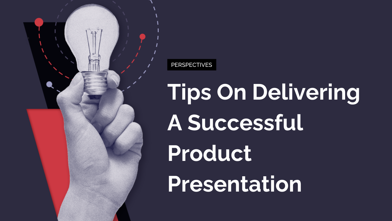 Tips On Delivering A Successful Product Presentation