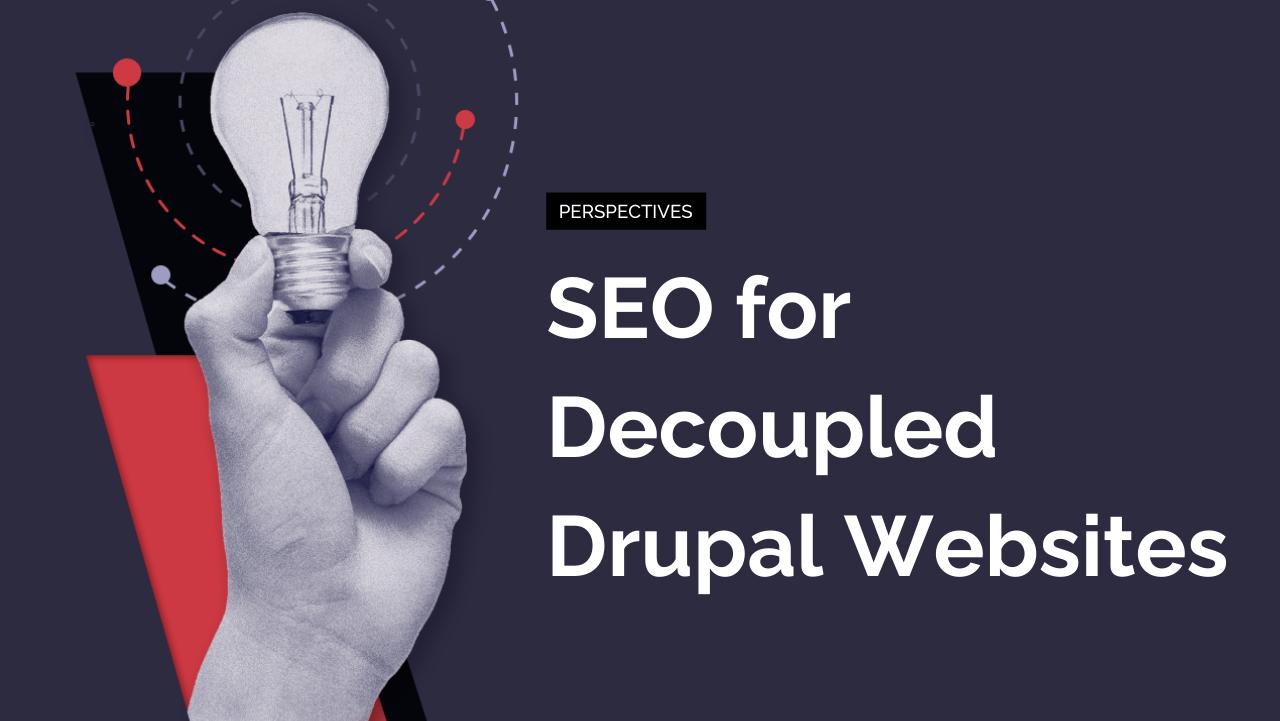 SEO for Decoupled Drupal Websites