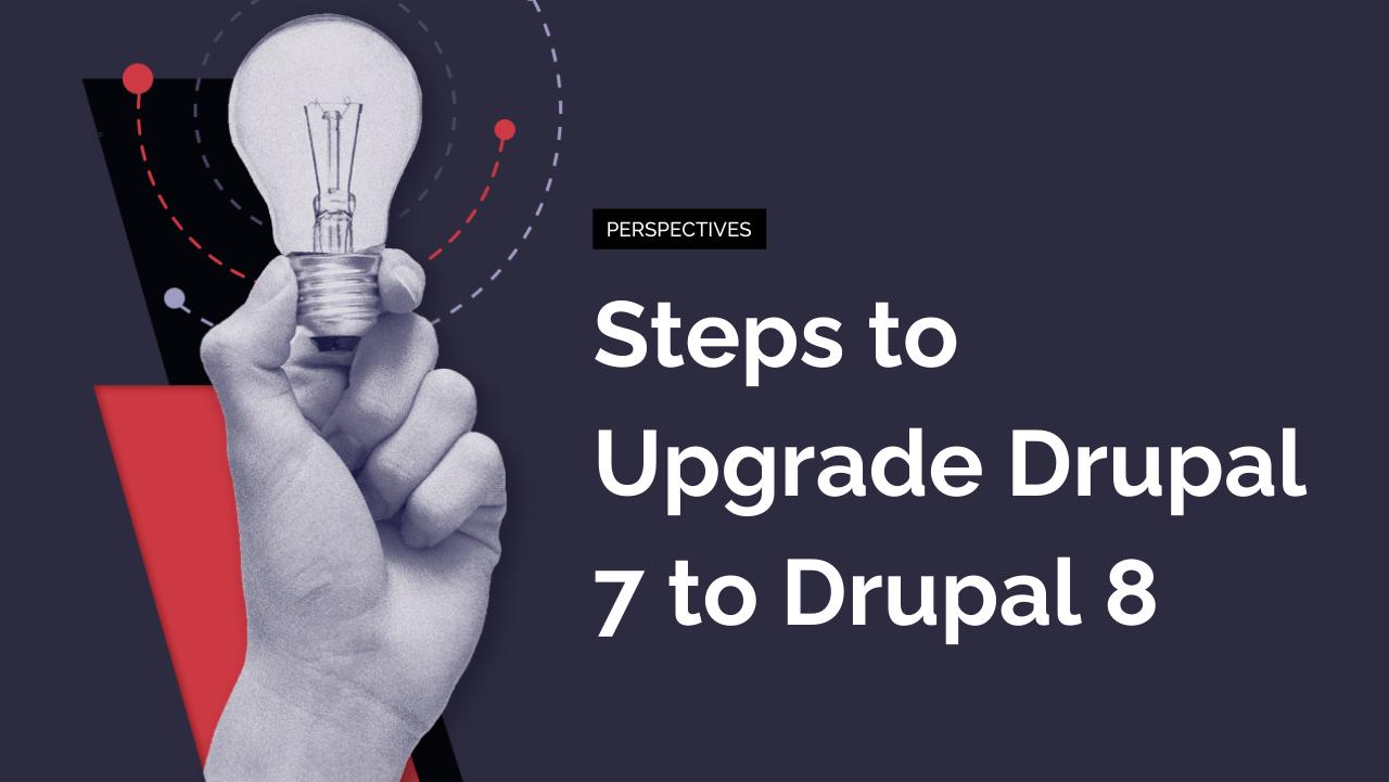 Steps to Upgrade Drupal 7 to Drupal 8