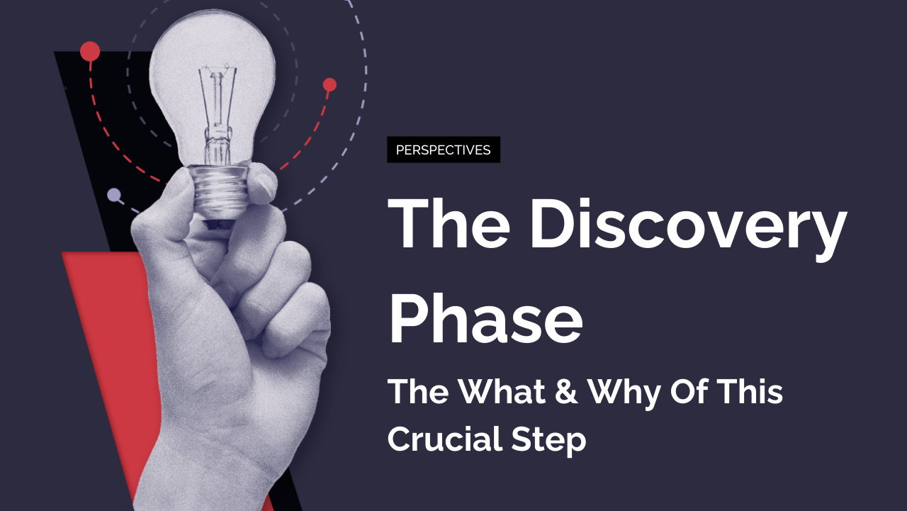 The Discovery Phase: The What & Why Of This Crucial Step