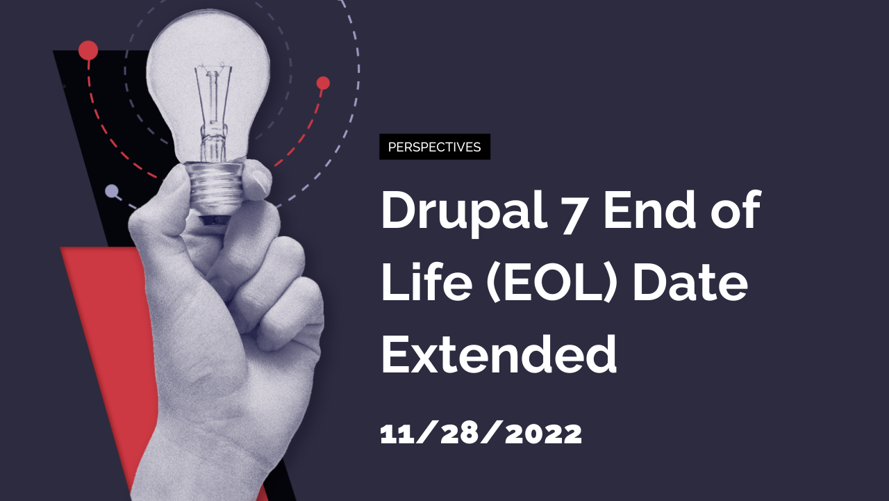 Drupal 7 End of Life (EOL) Date Extended
