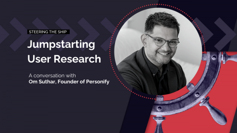 Jumpstarting User Research with Om Suthar