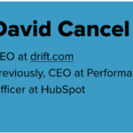 Graphic of David Cancel's bio. To the left is his headshot, and to the right is his bio: CEO at drift.com; Previously, CEO at Performable (acq), then Chief Product Officer at HubSpot