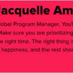Jacquelle Amankonah; Global Program Manager, YouTube;
