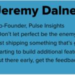 Jeremy Dalnes; Co-founder, Pulse Insights;