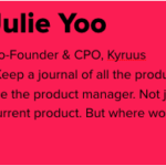 Julie Yoo; Co-Founder & CPO, Kyruus;