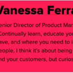 Vanessa Ferranto; Senior Director of Product Management, The Grommet;