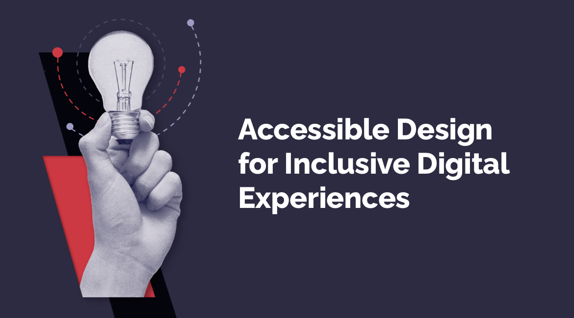 Accessible Design for Inclusive Digital Experiences
